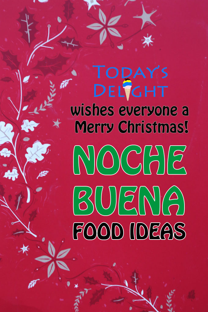 noche buena food ideas for Christmas Eve is Today's Delight